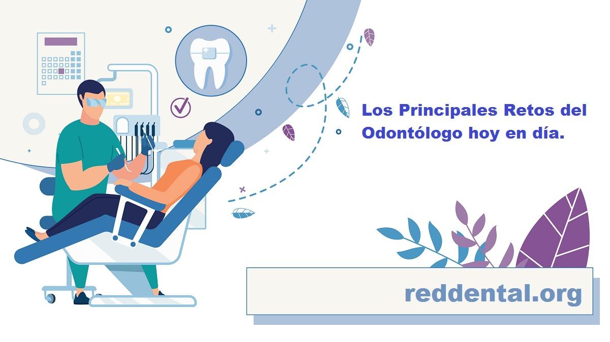 Prioridades y Retos de Los Odontólogos en La Realidad Actual